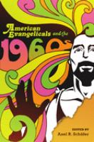 American evangelicals and the 1960s [electronic resource]