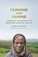 Farming and famine : landscape vulnerability in northeast Ethiopia, 1889-1991 /