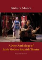 A new anthology of early modern Spanish theater : play and playtext
