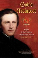 God's architect [electronic resource] : Pugin and the building of romantic Britain