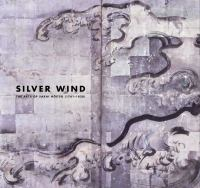 Silver wind : the arts of Sakai Hoitsu (1761-1828)