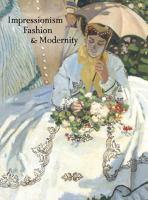 Impressionism, fashion, & modernity