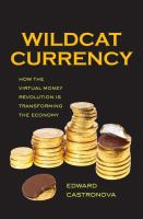 Wildcat currency : how the virtual money revolution is transforming the economy