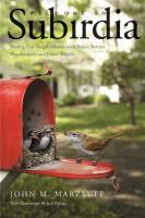 Welcome to subirdia : sharing our neighborhoods with wrens, robins, woodpeckers, and other wildlife