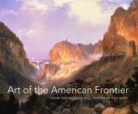 Art of the American frontier : from the Buffalo Bill Center of the West