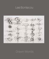 Lee Bontecou : drawn worlds