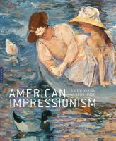 American impressionism : a new vision, 1880-1900
