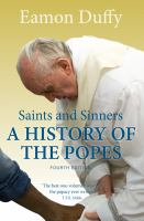 Saints and sinners : a history of the Popes