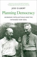 Planning democracy : agrarian intellectuals and the intended New Deal