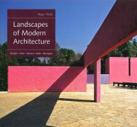 Landscapes of modern architecture : Wright, Mies, Neutra, Aalto, Barragán