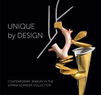 Unique by design : contemporary jewelry in the Donna Schneier Collection