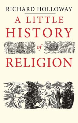 A Litte History of Religion by Richard Holloway