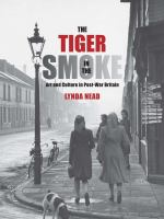 Tiger in the smoke : art and culture in post-war Britain /