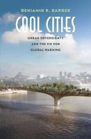Cool cities : urban sovereignty and the fix for global warming /