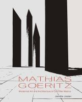 Mathias Goeritz : modernist art and architecture in Cold War Mexico /