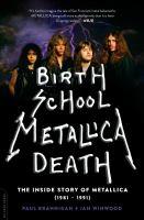 Birth school Metallica death. Volume I