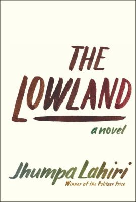 The Lowland - Jhumpa Lahiri(5-Mar)