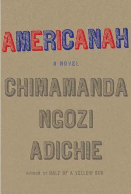Americanah - Chimamanda Ngosi Adichie (15-Apr)