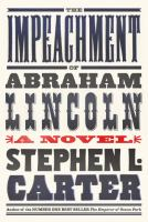 Cover Image for The Impeachment of Abraham Lincoln by Stephen L. Carter