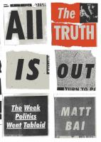 All the truth is out : the week politics went tabloid