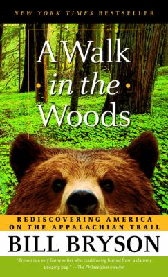 Cover Image for A Walk in the Woods: Rediscovering America on the Appalachian Trail by Bill Bryson
