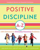 Positive discipline A-Z : 1001 solutions to everyday parenting problems