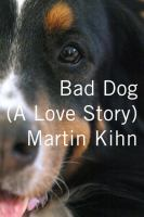 Bad dog : a love story