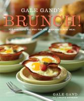 Gale Gand's brunch! : 100 fantastic recipes for the weekend's best meal