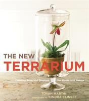 book cover The New Terrarium Creating Beautiful Displays for Plants and Nature