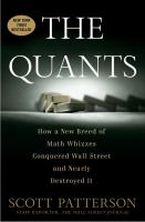 Cover of the book The quants : how a small band of math wizards took over Wall St. and nearly destroyed it