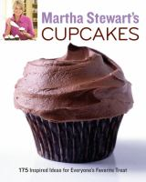 Martha Stewart's cupcakes : 175 inspired ideas for everyone's favorite treat