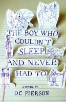 Book cover for The Boy Who Couldn't Sleep and Never Had to by D.C. Pierson