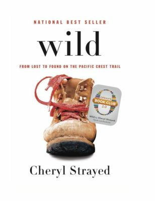 Wild: from lost to found on the Pacific Crest Trail - Cheryl Strayed (28-Apr)