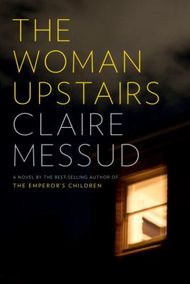 The Woman Upstairs - Claire Messud (1-Jul)