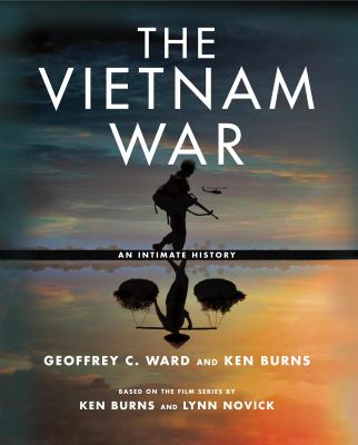 Book cover for The Vietnam War : an intimate history / Geoffrey C. Ward &#59; based on a documentary film by Ken Burns & Lynn Novick &#59; with an introduction by Ken Burns and Lynn Novick &#59; picture research by Salimah El-Amin with Lucas B. Frank &#59; design by Maggie Hinders