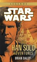 The Han Solo adventures [electronic resource]
