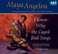 I know why the caged bird sings [sound recording]