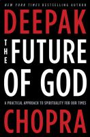 The future of god : a practical approach to spirituality for our times