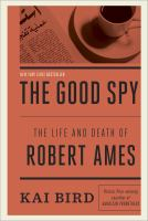 Cover of the book The good spy : the life and death of Robert Ames