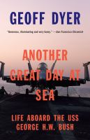 Cover of the book Another great day at sea : life aboard the USS George H.W. Bush