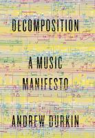 Decomposition [electronic resource] : a music manifesto