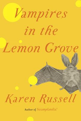 Cover Art for Vampires in the lemon grove : stories 