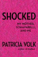 Shocked : my mother, Schiaparelli, and me
