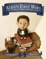 Albie's first word : a tale inspired by Albert Einstein's childhood