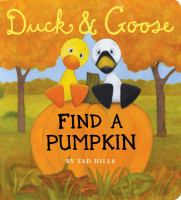 Duck and Goose Find a Pumpkin