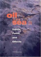 Oil in the sea III [electronic resource] : inputs, fates, and effects