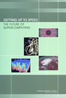 Getting up to Speed [electronic resource]: The Future of Supercomputing