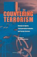 Countering terrorism [electronic resource] : biological agents, transportation networks, and energy systems : summary of a U.S.-Russian workshop