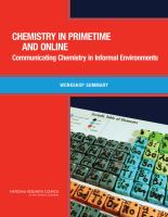 Chemistry in primetime and online [electronic resource] : communicating chemistry in informal environments : workshop summary