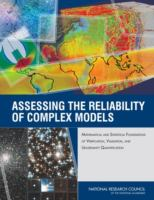 Assessing the reliability of complex models [electronic resource] : mathematical and statistical foundations of verification, validation, and uncertainty quantification